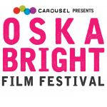 Carousel Arts presents Oska Bright Film Festival