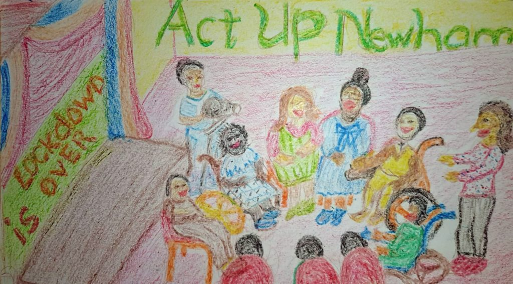 Colourful drawing of a group of Disabled people sitting in a circle in a studio theatre with a support worker behind one of them, and Act Up Newham in the background as a banner. On the stage a sign reads Lockdown is over.